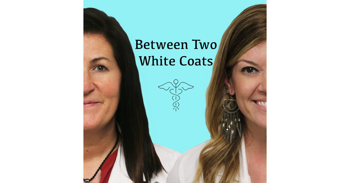 """New Podcast: """"Between Two White Coats"""""""